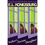 Father's Arcane Daughterby E. L. Konigsburg