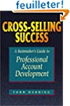 Cross-Selling Success: A Rainmaker's...