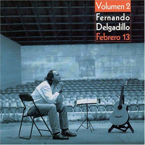 Fernando Delgadillo - Febrero 13, Volume 2 - Zortam Music