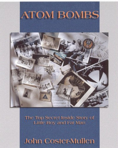 Atom Bombs: The Top Secret Inside Story of Little Boy and Fat Man: John Coster-Mullen: Amazon.com: Books