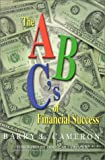 The A, B, C's of Financial Success (0899008240) by Barry L. Cameron