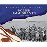 Polish Immigrants: 1890-1920 (Coming to America)