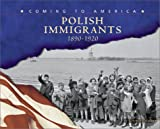 Polish Immigrants: 1890-1920 (Coming to America (Capstone))