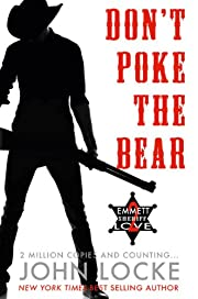 Don't Poke the Bear! (An Emmett Love Western Book 2)