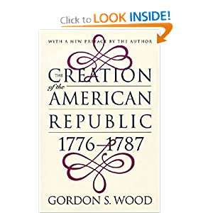 The Creation of the American Republic, 1776-1787 by