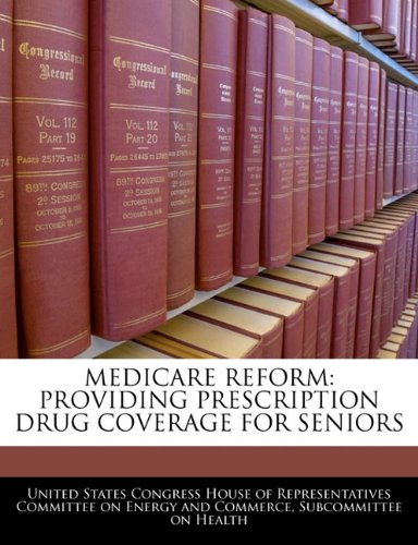 MEDICARE REFORM: PROVIDING PRESCRIPTION DRUG COVERAGE FOR SENIORS