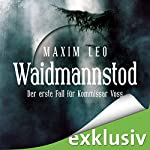 Waidmannstod (Kommissar Voss 1) | Maxim Leo