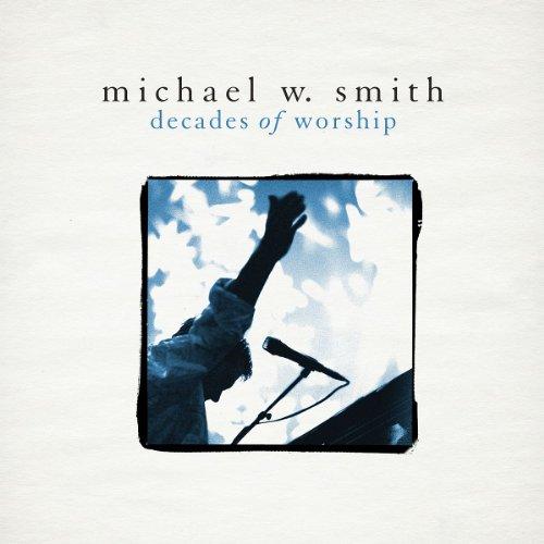 Michael W. Smith - Decades of Worship - Zortam Music