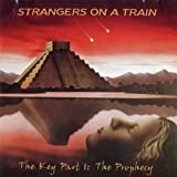 The Key Part I: The Prophecy by Strangers On A Train