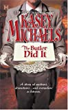 Kasey Michaels The Butler Did It (Hqn Books)