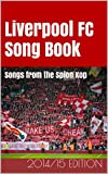 Liverpool FC Song Book: Songs from the Spion Kop