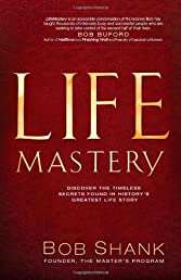 LifeMastery: Discover the Timeless Secrets to Living Life as Jesus Did