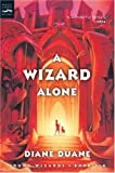 A Wizard Alone (digest): The Sixth Book in the Young Wizards Series (0152055096) by Duane, Diane