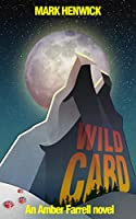 Wild Card: An Amber Farrell Novel (Bite Back Book 3) (English Edition)