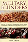 Military Blunders: The How and Why of...
