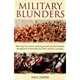 Military Blunders: The How and Why of Military Failureby Saul David