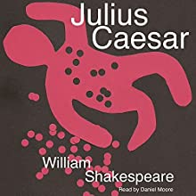 William Shakespeare's Julius Caesar (       UNABRIDGED) by William Shakespeare Narrated by Daniel Moore