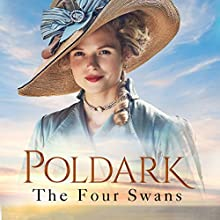 The Four Swans: A Novel of Cornwall 1795-1797: Poldark, Book 6 Audiobook by Winston Graham Narrated by Oliver J. Hembrough