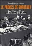 echange, troc Jean-Laurent Vonau - Le procès de Bordeaux. : Les Malgré-Nous et le drame d'Oradour