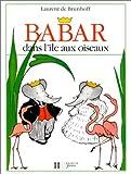 Babar Dans L'ile Aux Oiseaux (Babar S.)