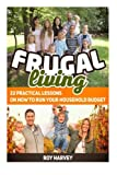 img - for Frugal living: 22 Practical Lessons on How to Run Your Household Budget (Frugal Living, Frugal Living books, frugal living series) book / textbook / text book