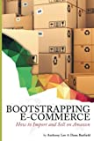 img - for Bootstrapping E-commerce: How to Import and Sell on Amazon (Volume 1) book / textbook / text book