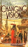 Changing Vision (Web Shifters) (0886779049) by Czerneda, Julie E.