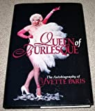 img - for Queen of Burlesque: The Autobiography of Yvette Paris by Yvette Paris (1990) Hardcover book / textbook / text book
