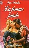 echange, troc Jane Feather - La Femme fatale