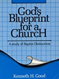 img - for God's Blueprint for a Church A Study of Baptist Distinctives book / textbook / text book