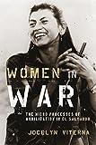 Women in War: The Micro-processes of Mobilization in El Salvador (Oxford Studies in Culture and Politics)