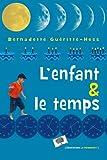 L\'enfant et le temps par Bernadette Gueritte-Hess