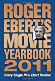 Roger Ebert's Movie Yearbook 2011 (0740797697) by Ebert, Roger