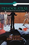 Dejados Atras: Novela Grafica del Fin de los Tiempos (Left Behind Graphic Novels) (Spanish Edition)