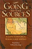 img - for Going to the Sources: A Guide to Historical Research and Writing book / textbook / text book