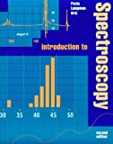 Introduction to Spectroscopy: A Guide for Students of Organic Chemistry (Saunders golden sunburst series) (0030584272) by Donald L. Pavia