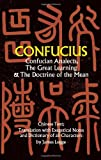 Confucius: Confucian Analects, the Great Learning and the Doctrine of the Mean (0486227464) by Confucius
