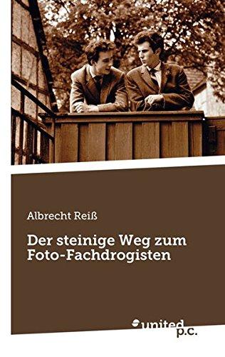 Der steinige Weg zum Foto-Fachdrogisten  [Reiß, Albrecht] (Tapa Blanda)