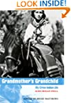 Grandmother's Grandchild: My Crow Ind...