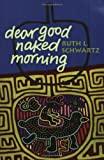 Dear Good Naked Morning