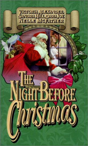 The Night Before Christmas, Victoria Alexander, Sandra Hill, Dara Joy, Nelle McFather