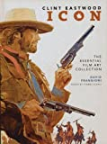 img - for Clint Eastwood Icon: The Essential Film Art Collection book / textbook / text book