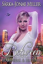 Between Heartbreak and Happiness (The Between Boyfriends Series Book 3)