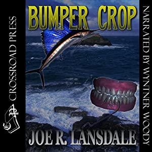 Bumper Crop | [Joe R. Lansdale]