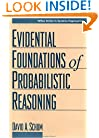 The Evidential Foundations of Probabilistic Reasoning (Wiley Series in Systems Engineering and Management)