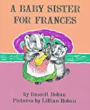 A Baby Sister for Frances (0060223359) by Hoban, Russell