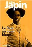 Le Noir au coeur blanc (French Edition) (2070752682) by Japin, Arthur