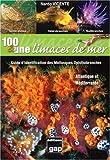 echange, troc Nardo Vicente - 100 et une limaces de mer : Guide d'identification des mollusques opisthobranches d'Atlantique et de méditerranée
