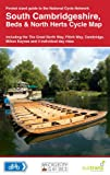 South Cambridgeshire, Beds & North Herts Cycle Map: Including the Great North Way, Flitch Way, Cambridge, Milton Keynes and 4 Individual Day Rides CycleCity with Sustrans