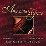 Amazing Grace: Illustrated Stories of Favorite Hymns (0825434335) by Osbeck, Kenneth W.